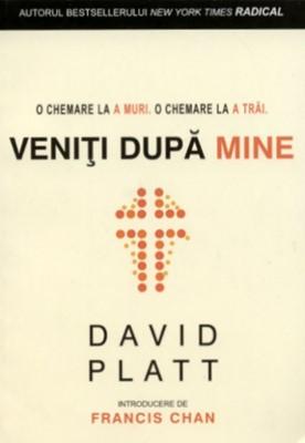 Veniţi după Mine: David Platt: CLC România
